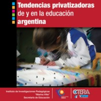 Tendencias privatizadoras de y en la educación argentina
